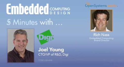 Five Minutes With…Joel Young, CTO/VP of R&D, Digi