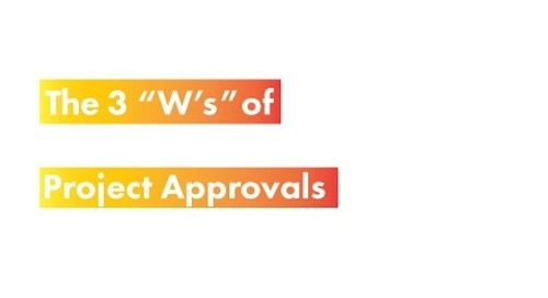"""Clients Management Part 2: The Three """"W's"""" of Project Approvals"""