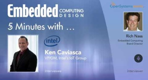 Five Minutes With… Ken Caviasca, VP/GM, Intel's IoT Group