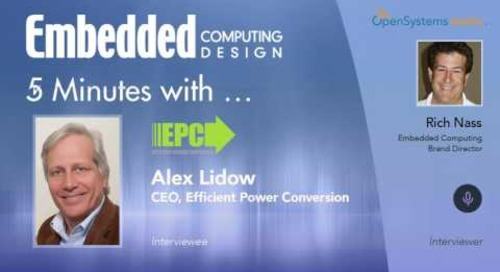Five Minutes With…Alex Lidow, CEO, Efficient Power Conversion
