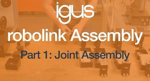 igus® robolink Assembly Part 1 - Joint Assembly