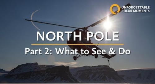 Part 2 | North Pole: The Ultimate Arctic Adventure
