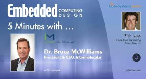 Five Minutes With… Dr. Bruce McWilliams, President & CEO, Intermolecular