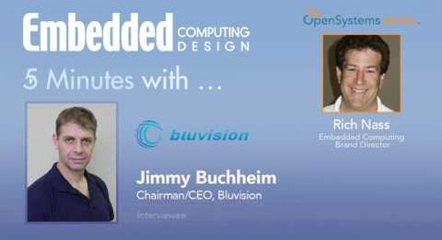 Five Minutes With… Jimmy Buchheim, Chairman/CEO, Bluvision