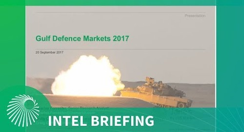Intel Briefing:  Gulf defence markets 2017 - Threat assessment and spending forecasts