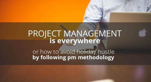 Project Management is everywhere or how to avoid holiday hustle by following the Project management methodology
