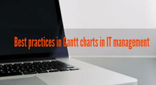 Best practices in Gantt charts in IT management