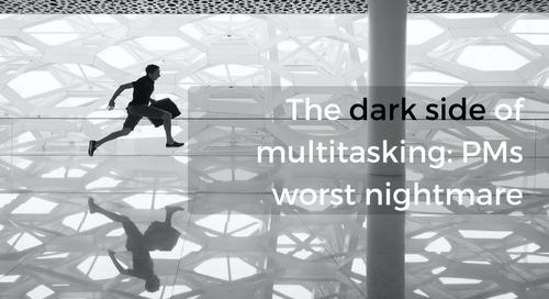 The dark side of multitasking: PMs worst nightmare