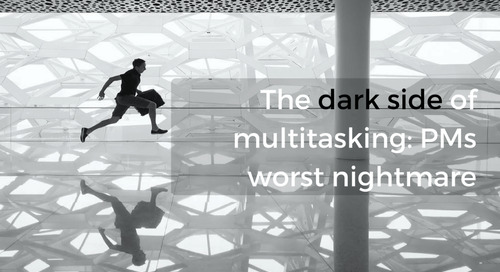 The dark side of multitasking: PMs worst nightmare