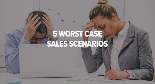 5 Worst Case Sales Scenarios and What To Do About Them