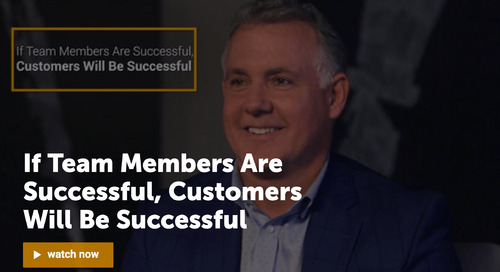 If Team Members Are Successful, Customers Will Be Successful [BizCast]