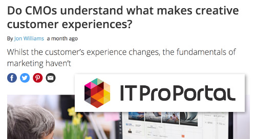 Do CMOs understand what makes creative customer experiences? [ITProPortal]