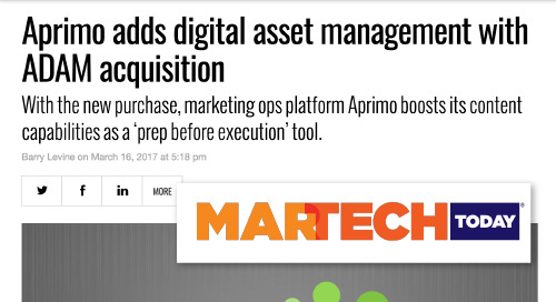 Aprimo adds digital asset management with ADAM acquisition [Martech Today]
