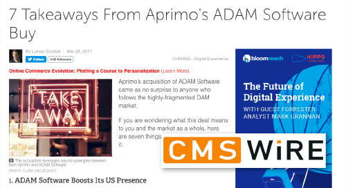 7 Takeaways From Aprimo's ADAM Software Buy [CMSWire]