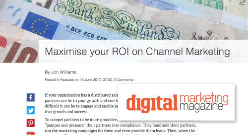 Maximise your ROI on Channel Marketing [Digital Marketing Magazine]
