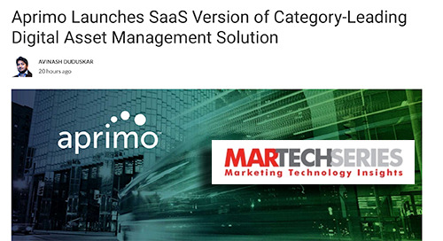 Aprimo Launches SaaS Version of Category-Leading Digital Asset Management Solution [MarTechSeries]