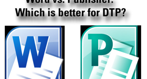 Word vs. Publisher: Which is better for DTP?