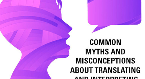 Common Myths and Misconceptions of Translation and Interpretation