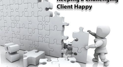 6 Tips and Tricks for Keeping a Challenging Client Happy