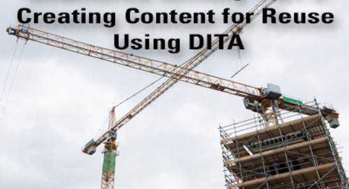 Structured Writing Part 4: Creating Content for Reuse Using DITA