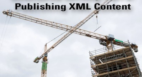Structured Writing Part 6: Publishing XML Content