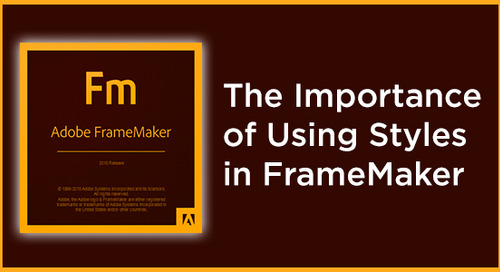 The Importance of Using Styles in FrameMaker