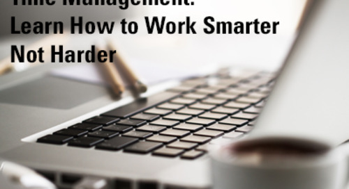Time Management: Work Smarter, Not Harder