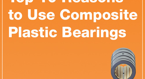 Top 10 Reasons to Use Composite Plastic Bearings