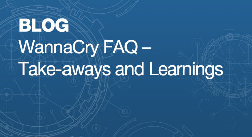 WannaCry FAQ - Take-aways and Learnings