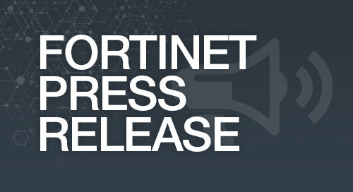 Fortinet FortiGate Enterprise Firewalls Approved by Defense Department's Top Cybersecurity Authority as a Solution for Classified Networks
