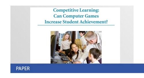 Competitive Learning: Can Computer Games Increase Student Achievement