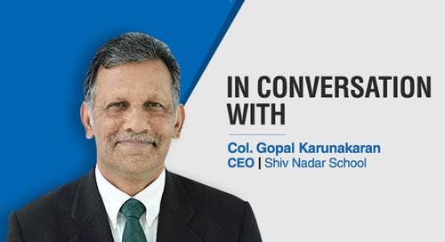 Gopal Karunakaran, CEO, Shiv Nadar School Shares his perspective on making schools future ready