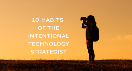 10 Habits of the Intentional Technology Strategist