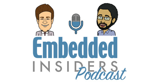 The Embedded Insiders – Episode #5 – IoT Evolution Recap and Next-Gen Engineers