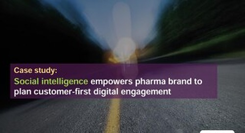 Case Study: Social Intelligence Empowers Patient-Centric Pharma Engagement
