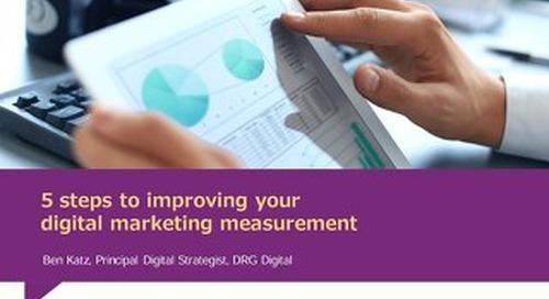 5 steps to improving your digital marketing measurement