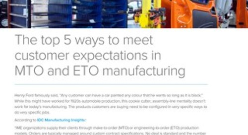 Top 5 ways to meet customer expectations in MTO and ETO manufacturing