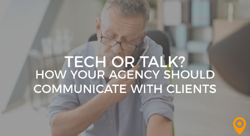 Tech or Talk? How Should Your Agency Communicate With Clients?
