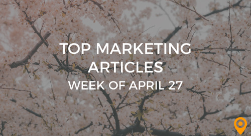 Top 25 Digital Marketing Articles – Week of 04/27/18