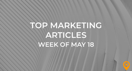 Top 25 Digital Marketing Articles – Week of 05/18/18