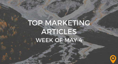 Top 25 Digital Marketing Articles – Week of 05/04/18