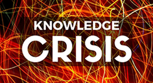 The Knowledge Crisis:  the signs are all around us
