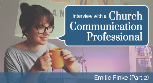Interview with a Church Communication Professional - Emilie (Part 2)