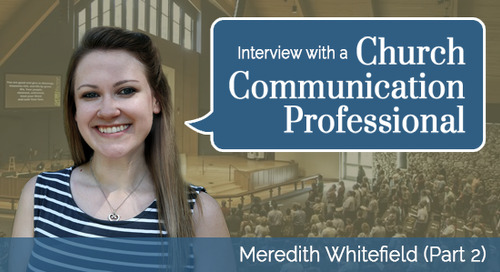 Interview with a Church Communication Professional -  Meredith (Part 2)
