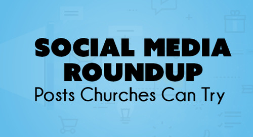 Social Media Roundup - Posts Churches Can Try