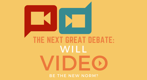 The Next Great Debate: Will Video Be the New Norm?