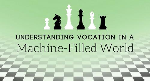 Understanding Vocation in a Machine-Filled World