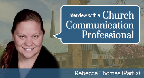 Interview with a Church Communication Professional -Rebecca Thomas (Part 2)
