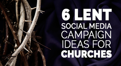 6 Lent Social Media Campaign Ideas for Churches