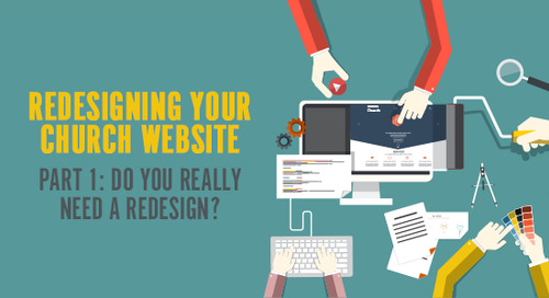 Redesigning Your Church Website – Part 1:  Do You Really Need a Redesign?